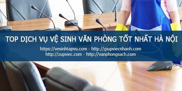 Top 3 dịch vụ vệ sinh văn phòng TỐT Hà Nội